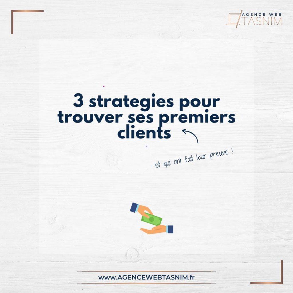 3 stratégies pour trouver tes premiers clients